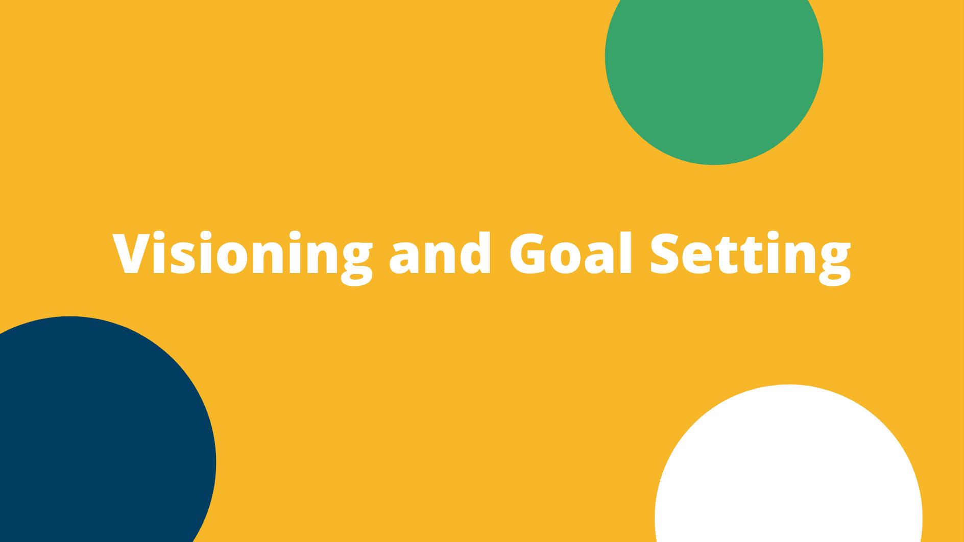Virtual Visioning and Goal Setting (12/10/2020)